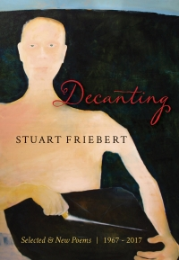 DECANTING: Selected & New Poems | 1967 – 2017