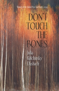 DON'T TOUCH THE BONES  |  Julia Kolchinsky Dasbach