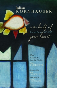 I'M HALF OF YOUR HEART: Selected Poems 1967 – 2017