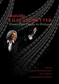 Raising Lilly Ledbetter: Women Poets Occupy the Workspace