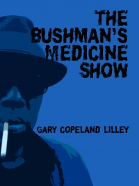 The Bushman's Medicine Show