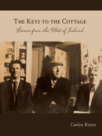 The Keys to the Cottage: Stories from the West of Ireland
